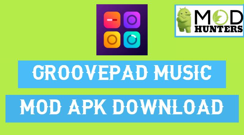GroovePad Music Beat Maker Mod